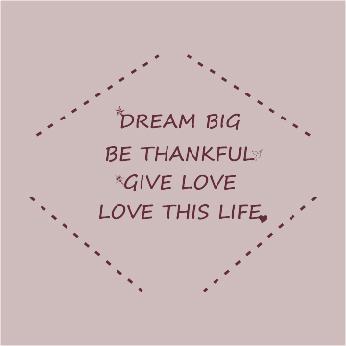 Dream Big Be Thankful