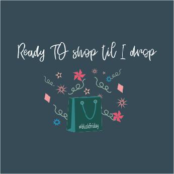 Ready To Shop Til I Drop