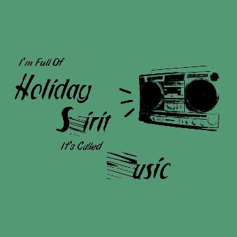 I'm Holiday Spirit It's Called Music